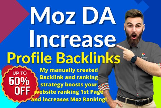 Increase your Moz DA Guaranteed work,  Using 120 Dofollow Profile Backlinks Creation 80+DA PA & PR9