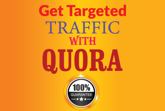 Guaranteed targeted traffic with 30 quora answers