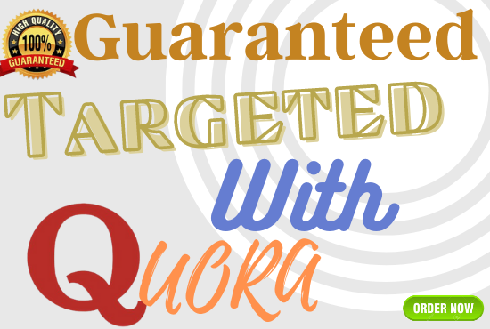 Guaranteed target traffic offer with 60 Quora answers