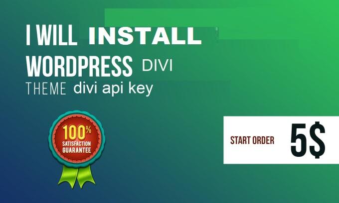I will install wordpress divi theme demo, divi api key