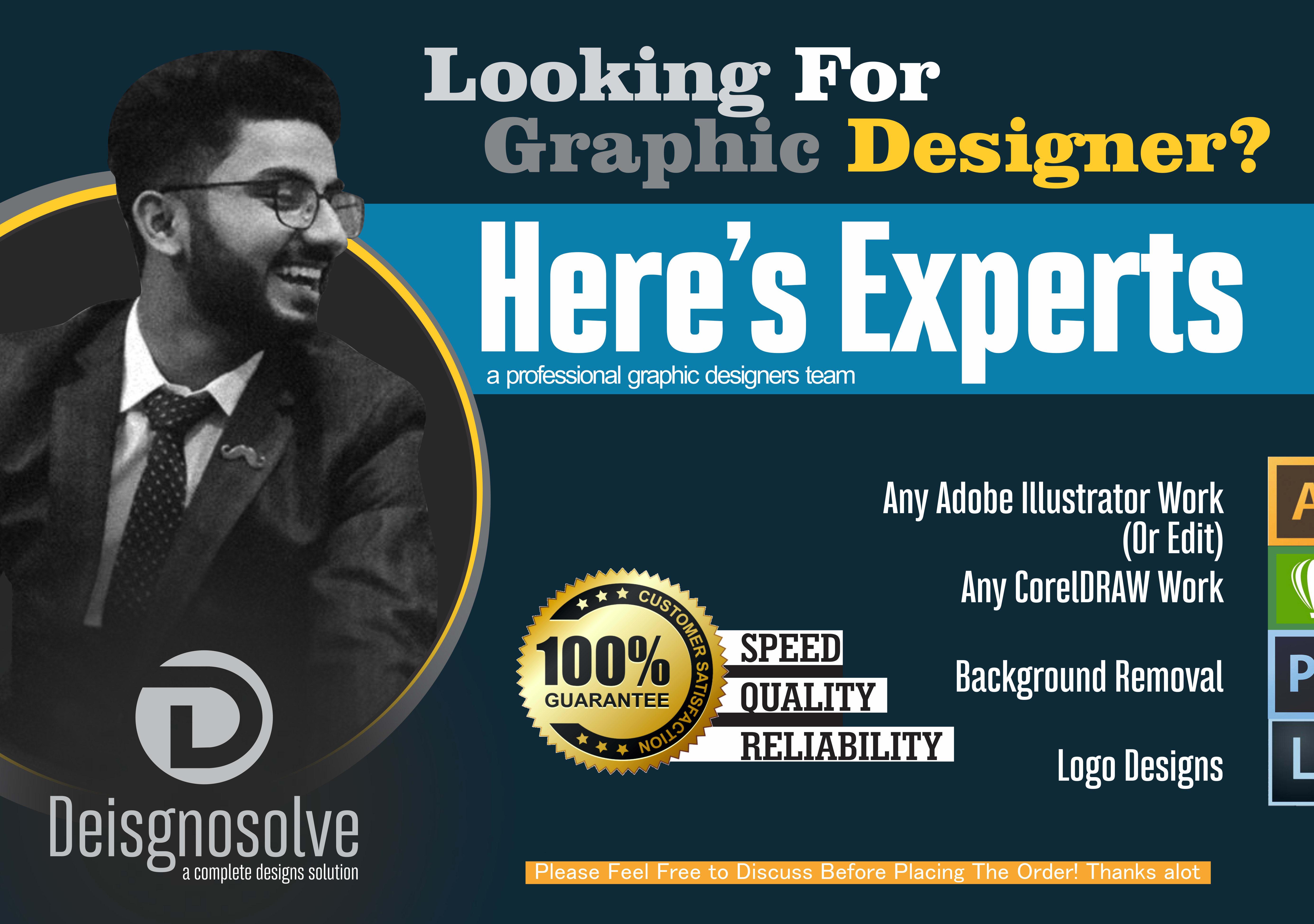 I will do anything in adobe illustrator,  photoshop,  coreldraw