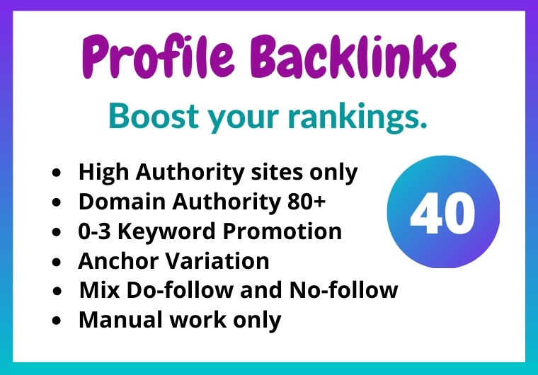 I will create 40 High Quality only Do-follow Profile Backlinks manually