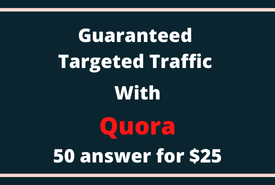 Guaranteed Targeted Traffic with 50 High Quality Quora Answer