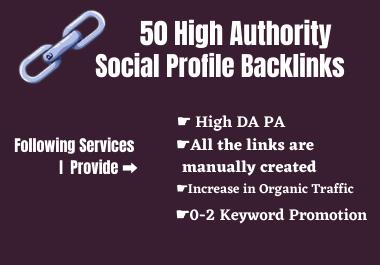 I will create 50 High Authority Social Profile Backlinks