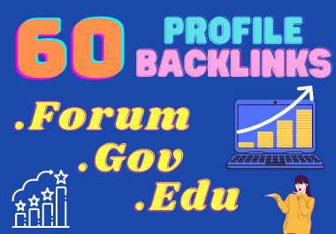 Build 60 HQ Forum, Gov & Edu Mixed Social Profile Backlinks