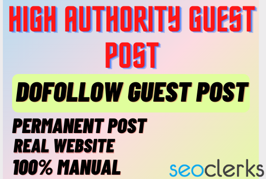 I will do guest post,  high da guest post and dofollow guest post.