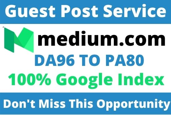 Write and Publish High Quality Guest Post On DA96 Medium. com