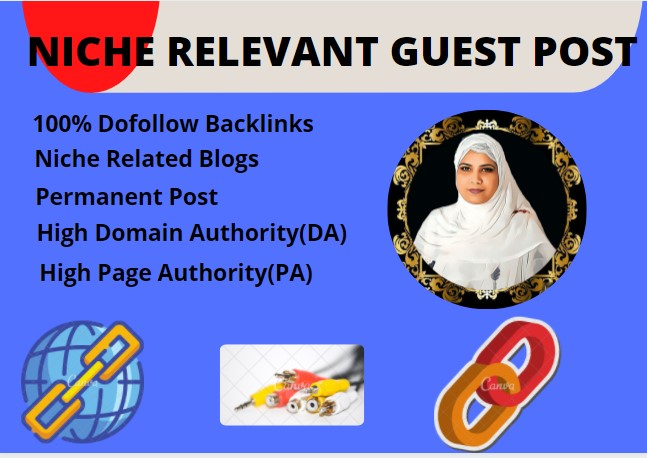 I will do niche relevant guest posting on high DA PA website