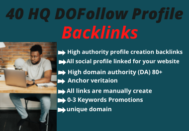 I Will Build 40 High Quality DA 80+ SEO Profile Backlinks