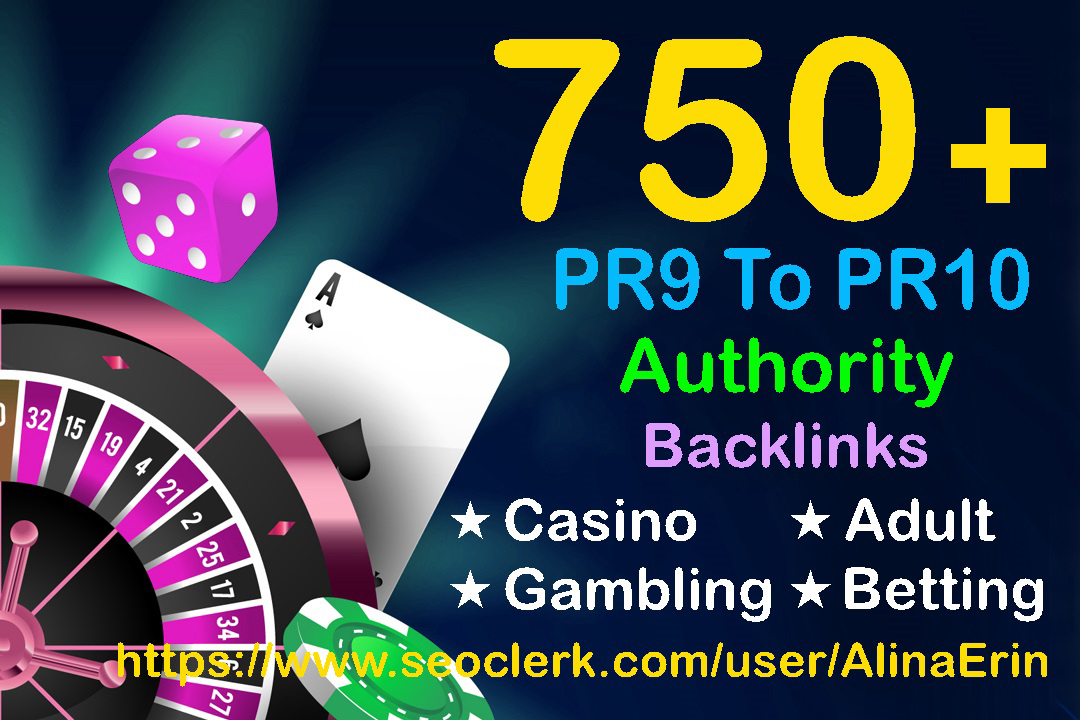 For Adult Casino Gambling Website 750 PR9 to PR10 HQ Backlink for Organic Traffic