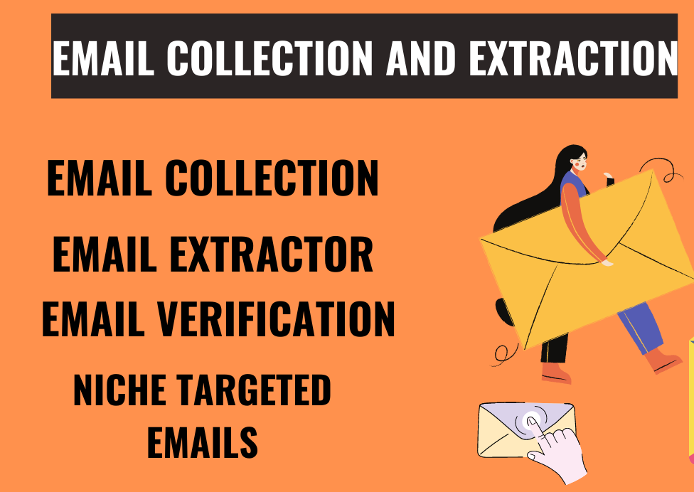 I will do email collection,  email extractor and niche targeted email list for business