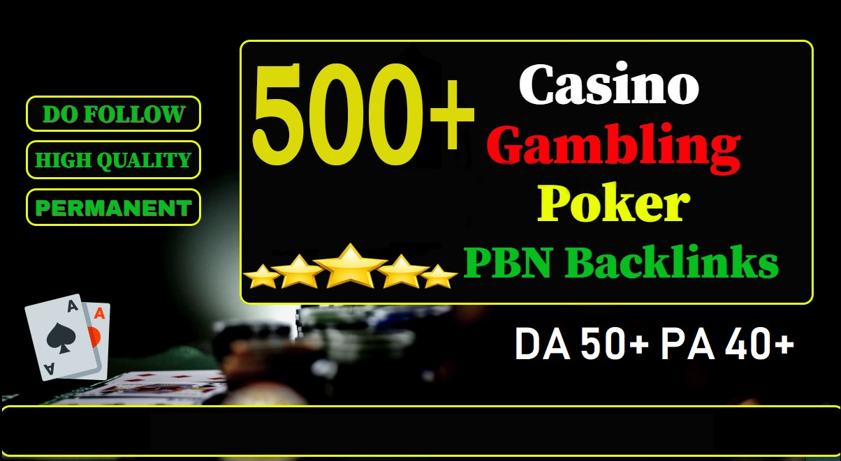 GET 500+ PREMIUM Casino, Gambling BAcklink with high DA/PA/CF/TF in your site page with Unique site