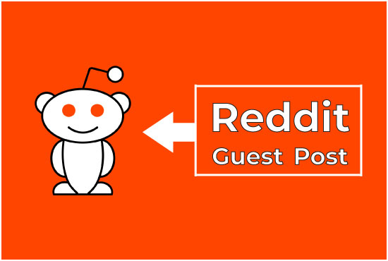 I will provide you 5 high-quality reddit guest post