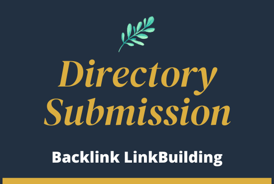 I will Submit physically 100 Directory Submission ground-breaking backlinks