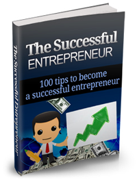 The successful Entrepreneur 100 tips to become a successful Entrepreneur