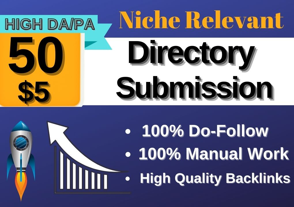 I will do manually 50 Do-follow High Authority directory submissions to rank website.