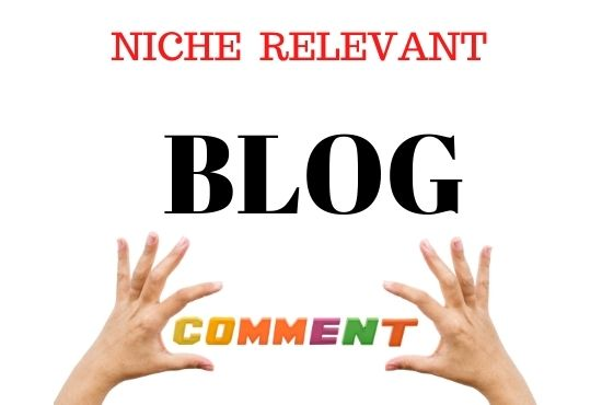 Submit 50 niche relevant Blog Comments manually with high backlink