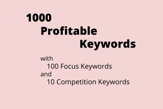 Research & Find for You 1k Profitable keyword,  100 FK & Analyze 10 CK