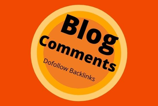 I will manually create 100 Dofollow Blog Comments Backlinks on High DA-PA