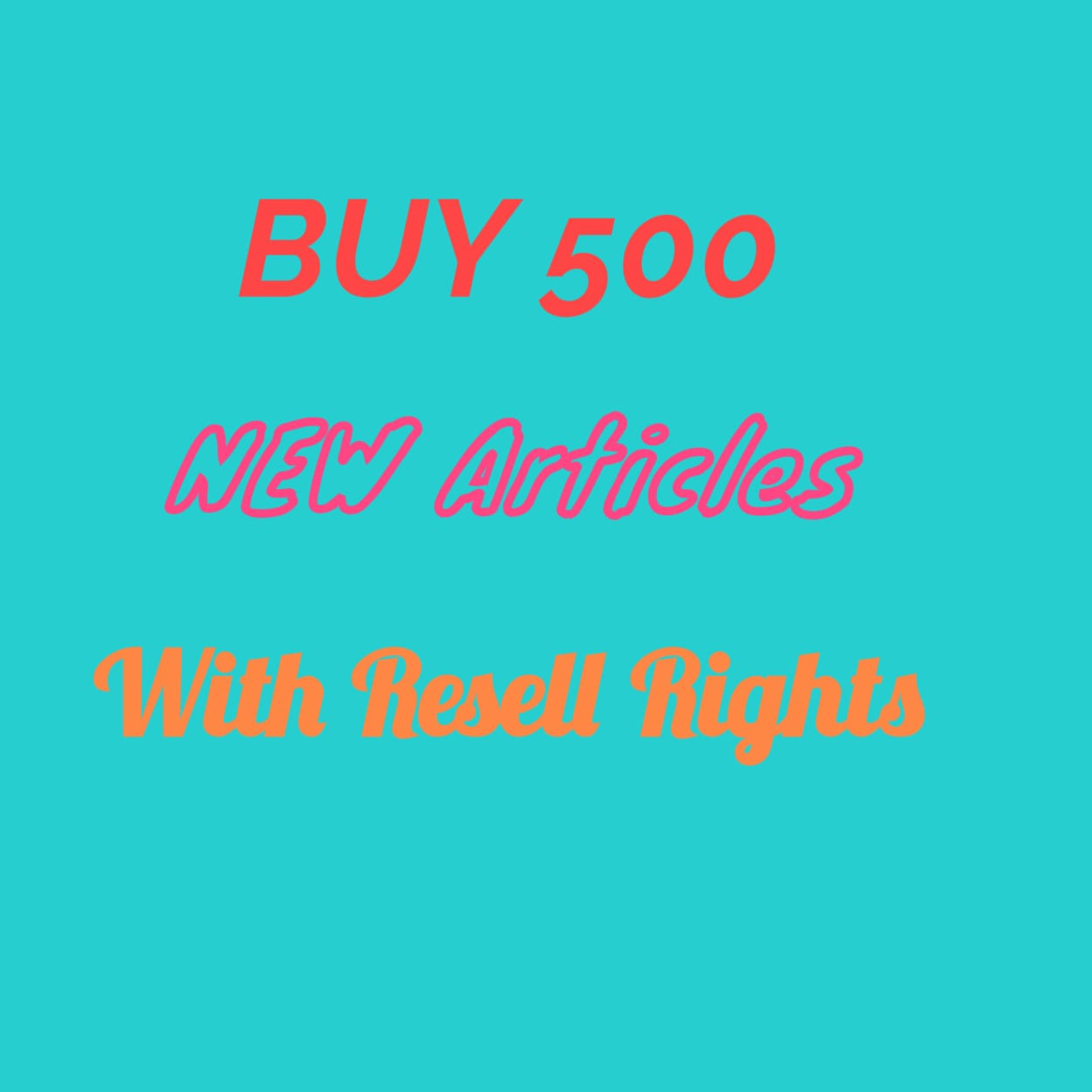 BUY 500 New Articles With Resell Rights