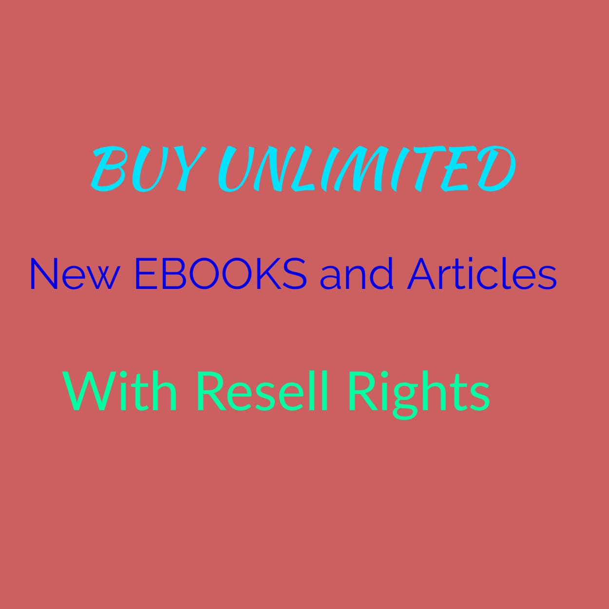 BUY UNLIMITED New EBooks and Articles With Resell Rights