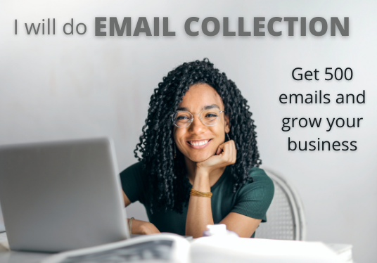 I will do 500 or more email collection for marketing
