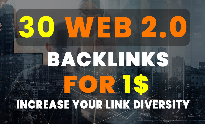 30+ Web 2.0 Backlinks to Increase your Domain Authority