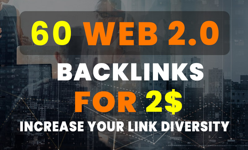 60+ Web 2.0 Backlinks to Increase your Domain Authority