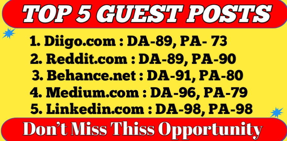 Write and publish 5 guest posts on DA 89+ to Boost your SEO Ranking