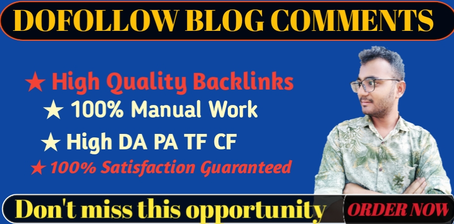 I Will Provide 50 HQ Do-follow Blog Comments Backlinks