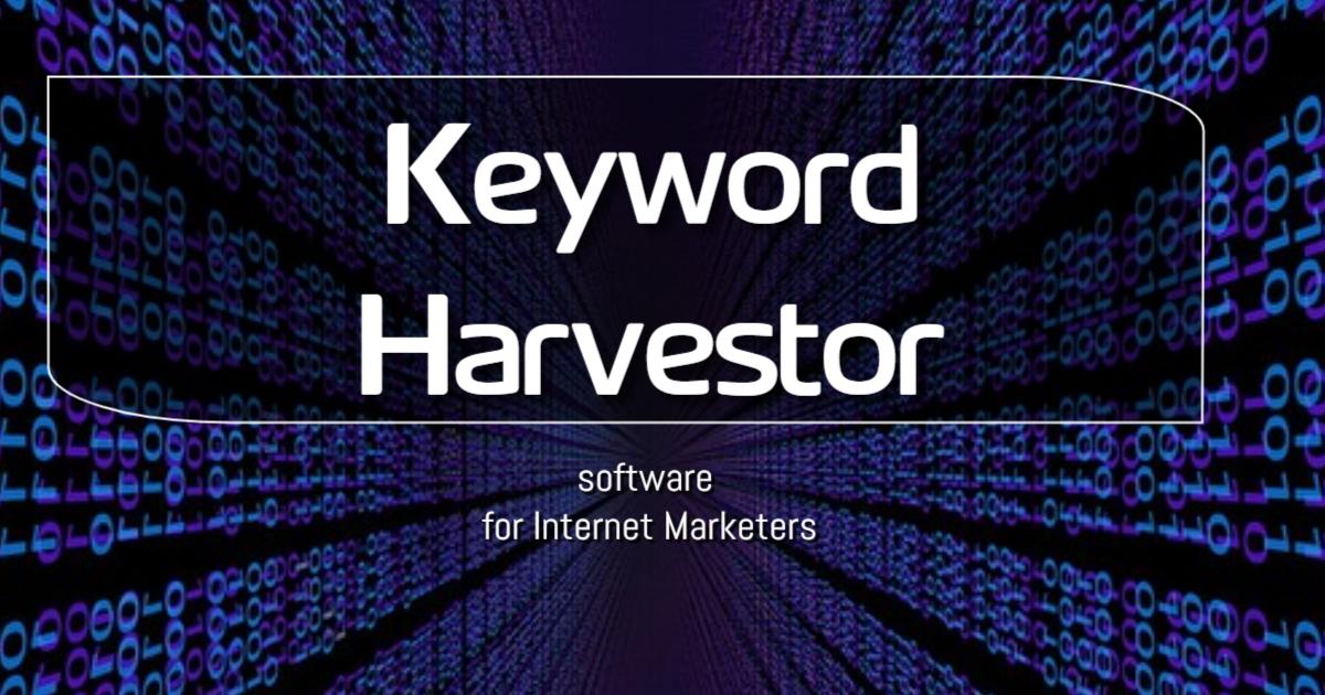 Keyword Harvestor software for Internet Marketers