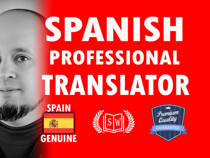I will translate english into spanish,  ultra high quality results