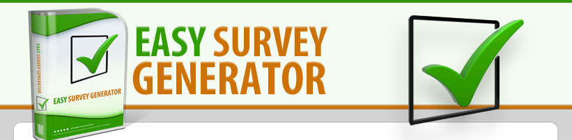 Easy Survey Generator. Its the software your competitors donot want you to know