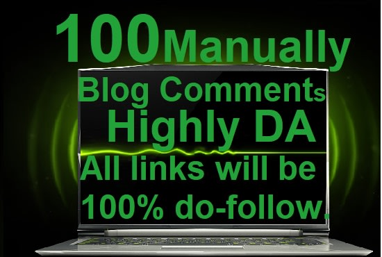 Provide 100 manually highly da blog comments