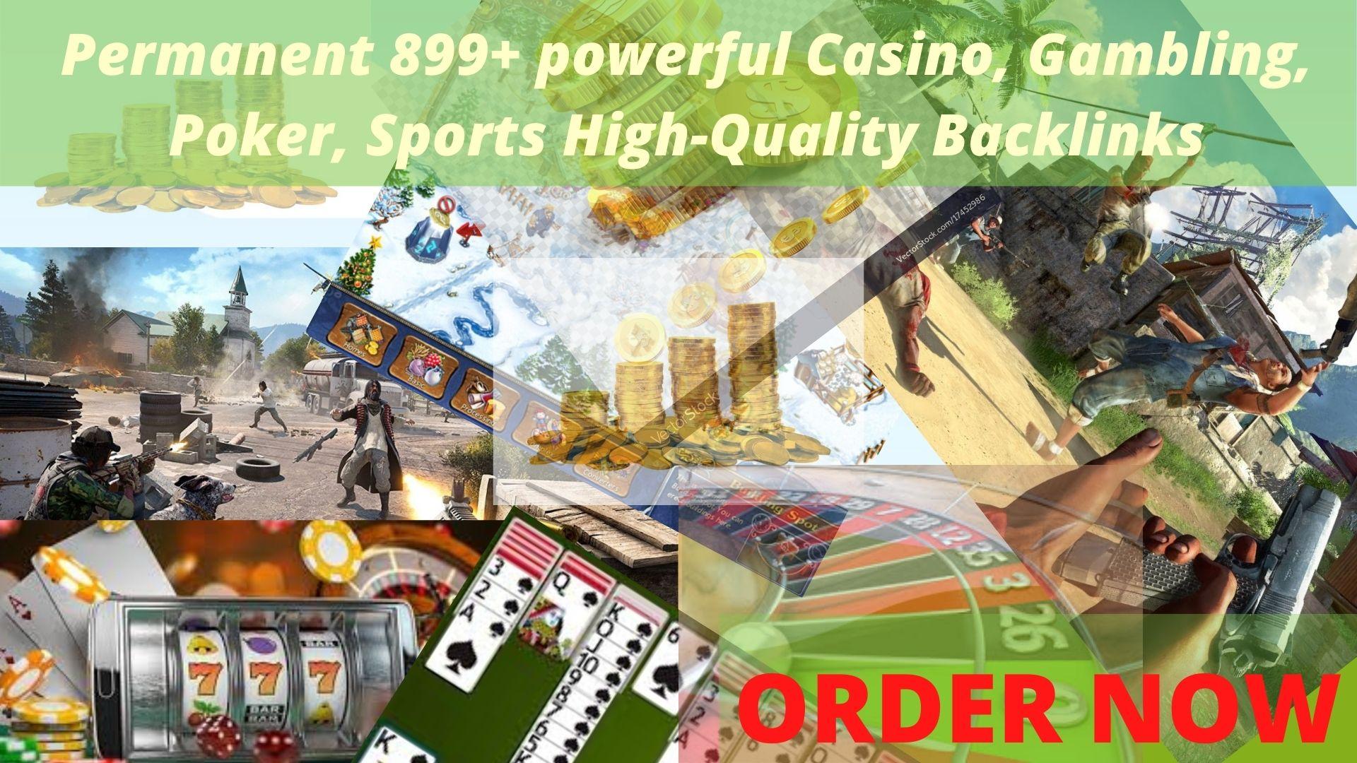 Get powerful Permanent 899+ powerful Casino,  Gambling,  Poker,  Sports High-Quality Backlinks.