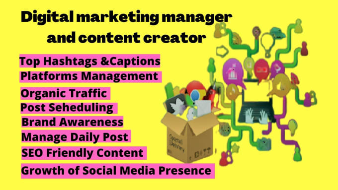 I will be digital marketing manager and content creator for your business