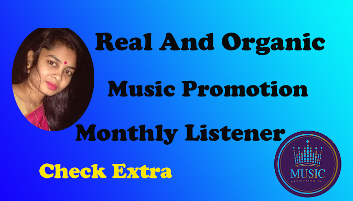 Increase Monthly Listeners And Track Streams Promotion For Your Music.
