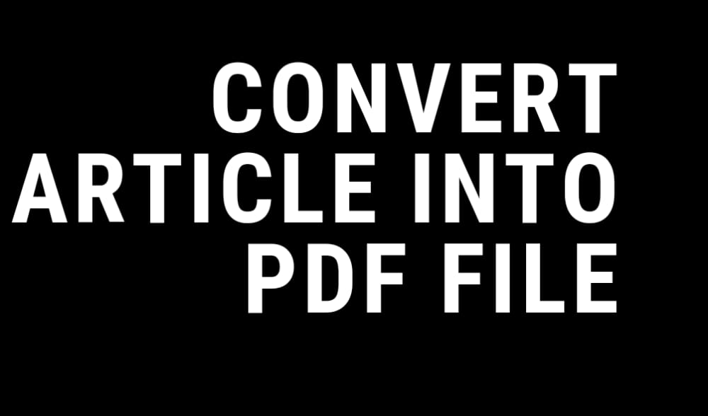 i will offering convert article into pdf file