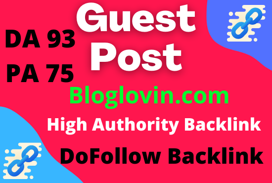 Writing and publish guest posts on Bloglovin. com DoFollow Backlink