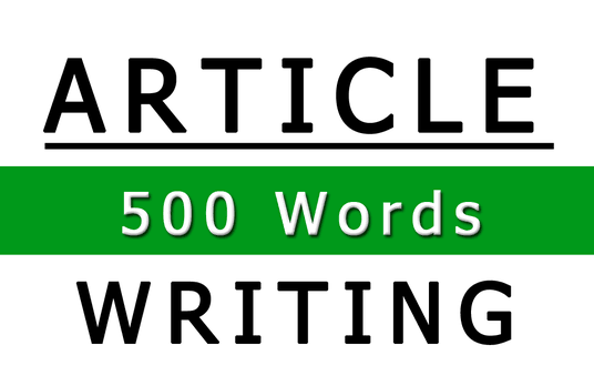 I will write 500words article and deliver in a day