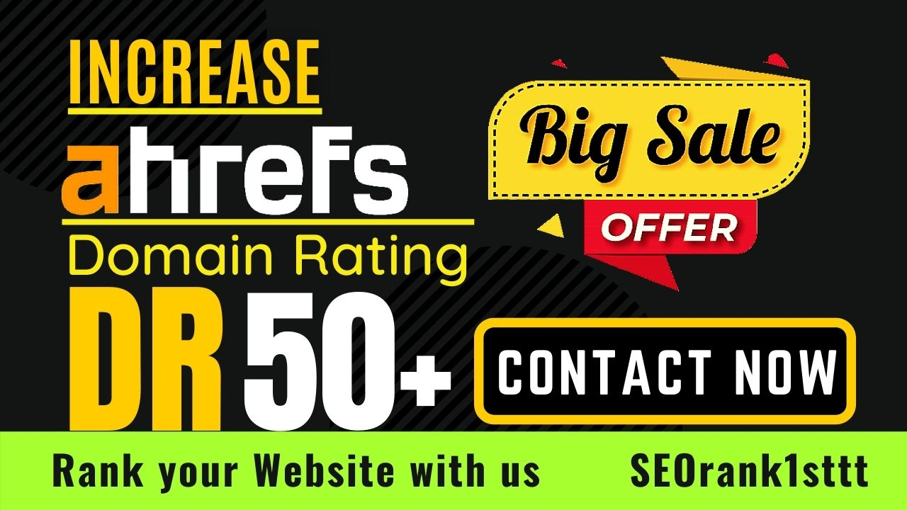 increase domain rating,  ahrefs DR 50 plus with white hat SEO