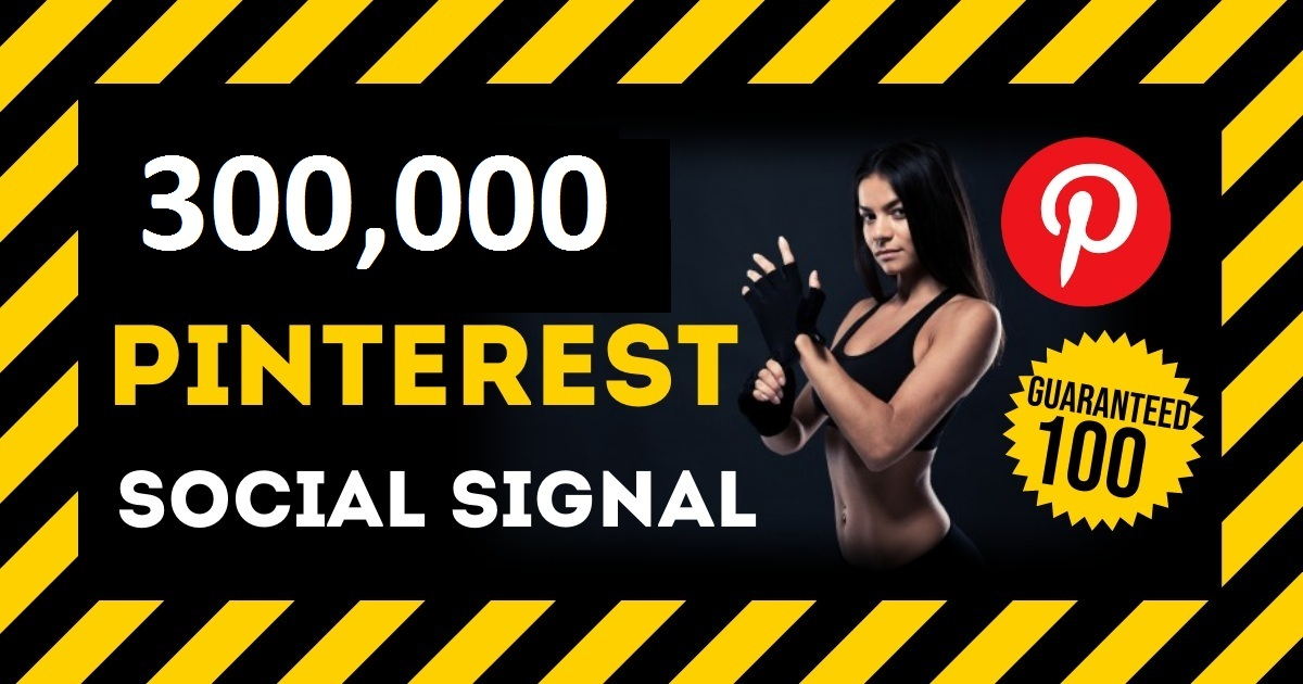 HQ Service 300,000 Pinterest Social Signal PBN Backlink Share Bookmarks Important Google Ranking