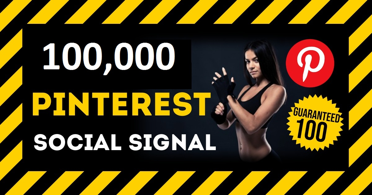 HQ Service 100,000 Pinterest Social Signal PBN Backlink Share Bookmarks Important Google Ranking