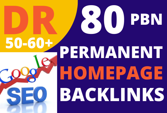 I will make 80 PBN High DR 50 to 60 plus Permanent Homepage Quality Backlinks