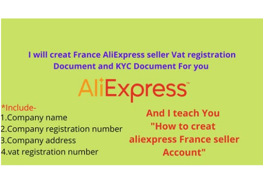 I will do vat doc and kyc doc and teach you for aliexpress france seller account