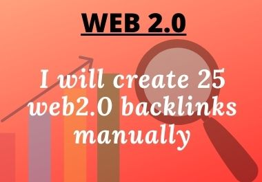 I will create 25 web2.0 backlinks manually.