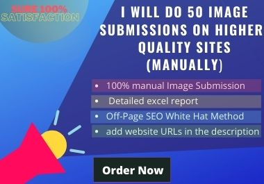 I will do 50 image submissions on higher-quality sites manually.