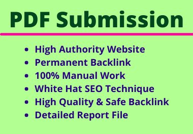 20 PDF Submission High Authority Different Site Manual No spam Permanent Complete Link Building