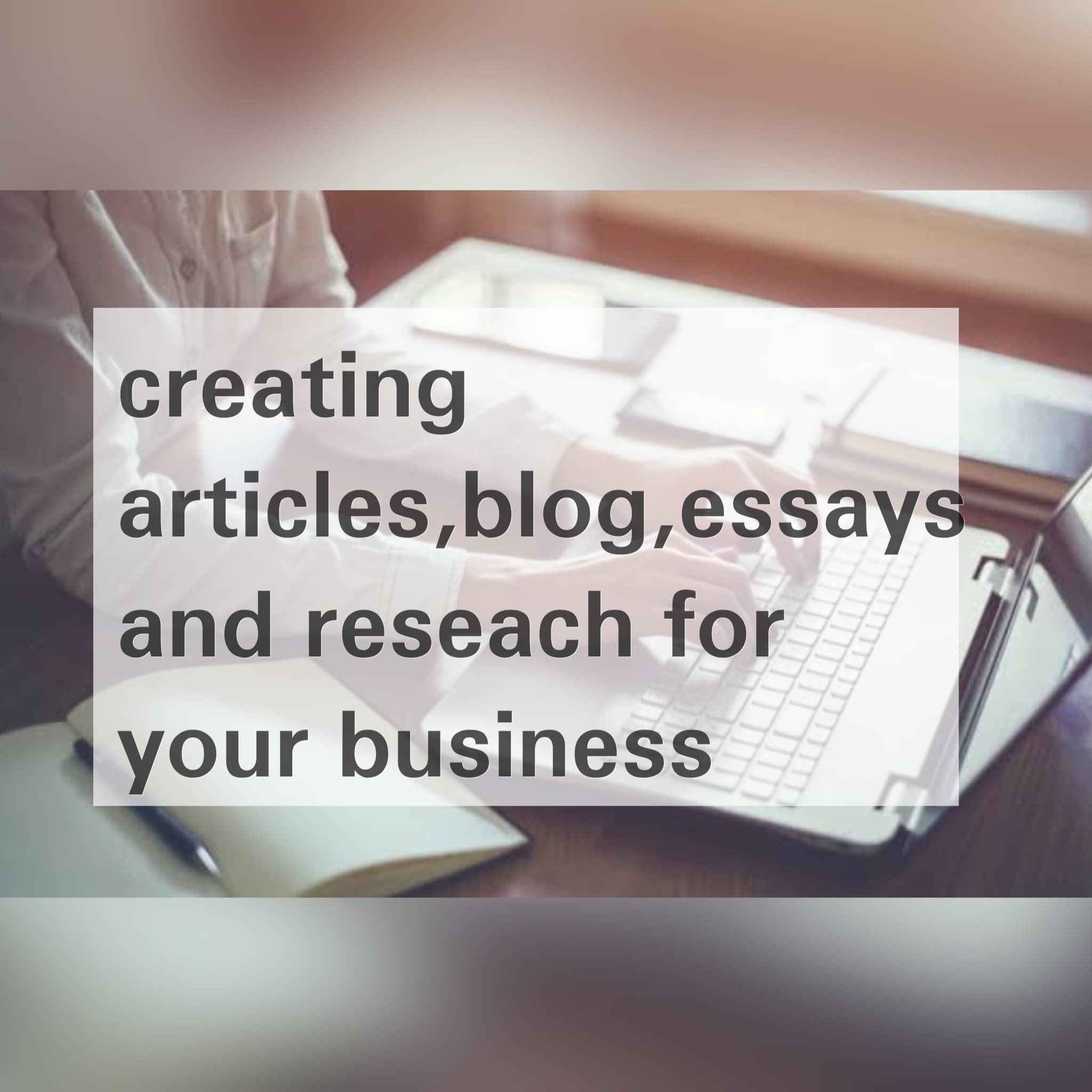 Writing Articles, blogs, essays and research for your business