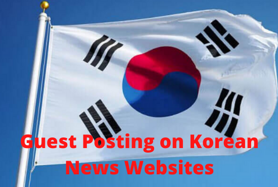 I can publish you Guest Post on My Korean Websites With Dofollow Links